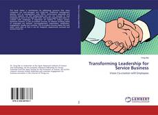Bookcover of Transforming Leadership for Service Business