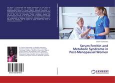 Bookcover of Serum Ferritin and Metabolic Syndrome in Post-Menopausal Women