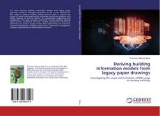 Buchcover von Deriving building information models from legacy paper drawings