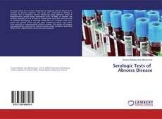 Serologic Tests of Abscess Disease的封面