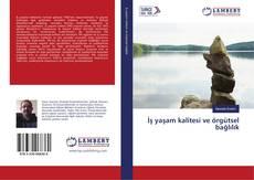 Bookcover of İş yaşam kalitesi ve örgütsel bağlılık