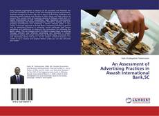 Bookcover of An Assessment of Advertising Practices in Awash International Bank,SC