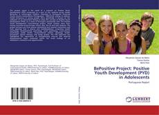 Bookcover of BePositive Project: Positive Youth Development (PYD) in Adolescents