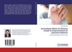 Portada del libro de Immediate Effect of Silicone Insole in Improvement of Dynamic Balance