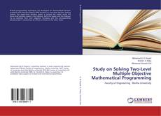 Copertina di Study on Solving Two-Level Multiple Objective Mathematical Programming