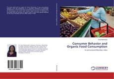 Bookcover of Consumer Behavior and Organic Food Consumption