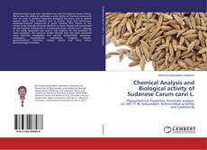 Bookcover of Chemical Analysis and Biological activity of Sudanese Carum carvi L.
