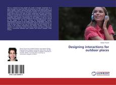 Copertina di Designing interactions for outdoor places