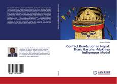 Portada del libro de Conflict Resolution in Nepal: Tharu Barghar-Mukhiya Indigenous Model