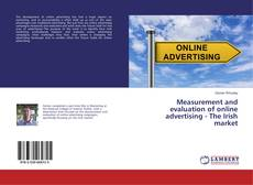 Bookcover of Measurement and evaluation of online advertising - The Irish market