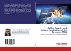 Bookcover of Galileo: Security and Defence Implications of the European GNSS