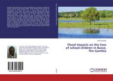 Bookcover of Flood impacts on the lives of school children in Basse, The Gambia