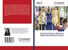 Evrensel Tasarım İlkelerine Bağlı Halk Otobüsü Seçimi kitap kapağı