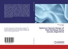 Copertina di Optimum Seismic Design of Steel Buildings Using Genetic Algorithms