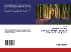 Spiritual Qur'an: Virtues/Benefits of Selected Portions in the Qur'an的封面