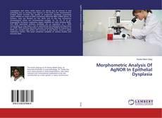 Portada del libro de Morphometric Analysis Of AgNOR In Epithelial Dysplasia