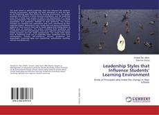 Bookcover of Leadership Styles that Influence Students' Learning Environment