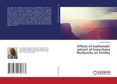 Effects of methanolic extract of holarrhena floribunda on fertility kitap kapağı