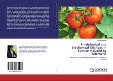 Capa do livro de Physiological and Biochemical Changes in Tomato Induced by Alternaria