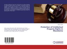 Bookcover of Protection of Intellectual Property Rights in Macedonia