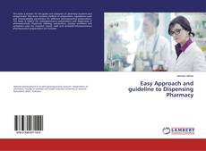 Bookcover of Easy Approach and guideline to Dispensing Pharmacy