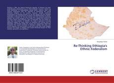 Copertina di Re-Thinking Ethiopia's Ethnic Federalism