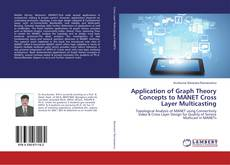 Capa do livro de Application of Graph Theory Concepts to MANET Cross Layer Multicasting
