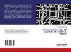 Bookcover of Markov Chain Models for Stochastic Shortest Path Problem