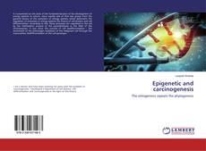 Bookcover of Epigenetic and carcinogenesis