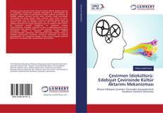 Bookcover of Çevirmen İdiokültürü: Edebiyat Çevirisinde Kültür Aktarımı Mekanizması