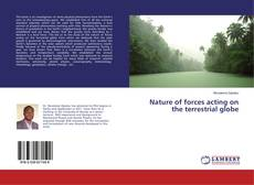 Bookcover of Nature of forces acting on the terrestrial globe