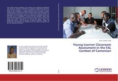 Bookcover of Young Learner Classroom Assessment in the ESL Context of Cameroon