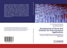 Bookcover of Development of Novel Anil Chelates for Pharmaceutical Applications