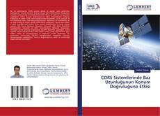Portada del libro de CORS Sistemlerinde Baz Uzunluğunun Konum Doğruluğuna Etkisi