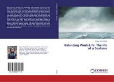 Couverture de Balancing Work-Life: The life of a Seafarer