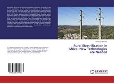 Bookcover of Rural Electrification in Africa: New Technologies are Needed