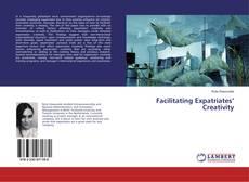 Bookcover of Facilitating Expatriates' Creativity