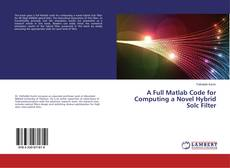 Buchcover von A Full Matlab Code for Computing a Novel Hybrid Solc Filter