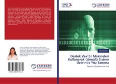 Couverture de Destek Vektör Makineleri Kullanarak Gömülü Sistem Üzerinde Yüz Tanıma