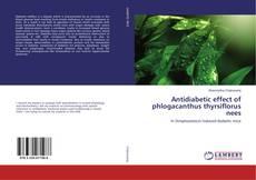 Bookcover of Antidiabetic effect of phlogacanthus thyrsiflorus nees