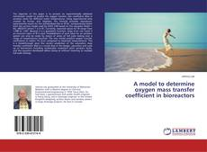 Buchcover von A model to determine oxygen mass transfer coefficient in bioreactors