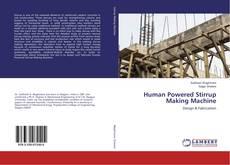 Bookcover of Human Powered Stirrup Making Machine