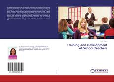 Bookcover of Training and Development of School Teachers