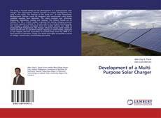 Bookcover of Development of a Multi-Purpose Solar Charger