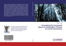 Bookcover of Forestland As Contested Space in Cambodia: A Focus on Land Concession