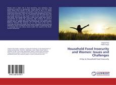 Couverture de Household Food Insecurity and Women: Issues and Challenges