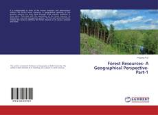 Bookcover of Forest Resources- A Geographical Perspective- Part-1