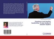 Buchcover von Emotions and teacher leadership: A case study of teacher leaders