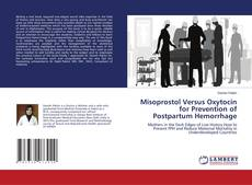 Bookcover of Misoprostol Versus Oxytocin for Prevention of Postpartum Hemorrhage