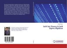 Couverture de Soft Set Theory & Soft Sigma Algebras